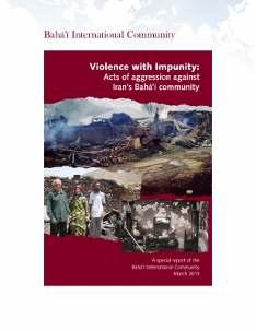 Le rapport de 45 pages fournit des preuves détaillées d'incidents de violence et de mauvais traitements contre la communauté bahá'íe d'Iran