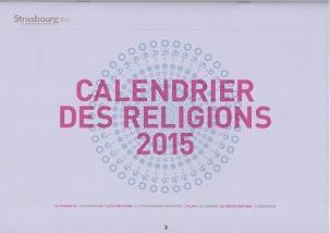 Le calendrier des religions 2015 de la ville de Strasbourg a été tiré à 10 000 exemplaires. Pour sa 3e édition, il accueille pour la 1re fois les commémorations bahá'íes.