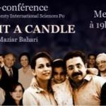 Le documentaire de Maziar Bahari To Light a Candle (Allumer une bougie) raconte l'histoire des bahá'ís d'Iran et de leur résilience constructive face à des décennies de persécution parrainée par l'État.